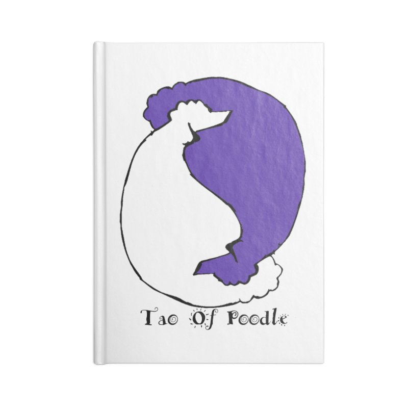 Tao Of Poodle Accessories Notebook by Strange Menagerie