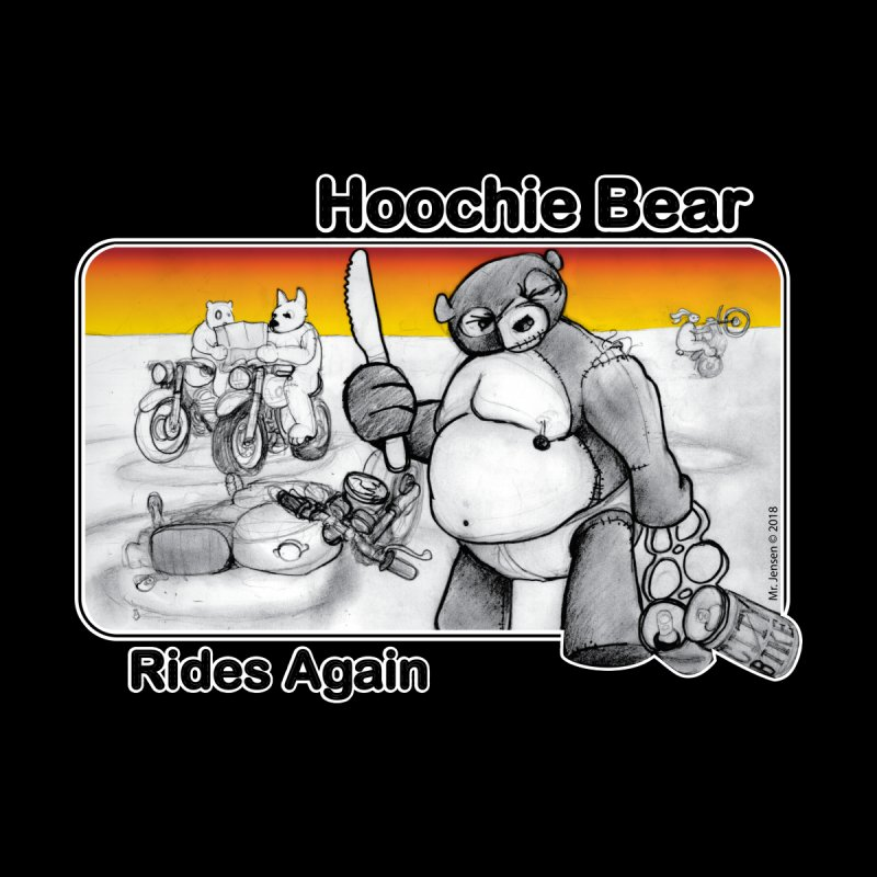 Hoochie Bear Rides Again! by Popcycle