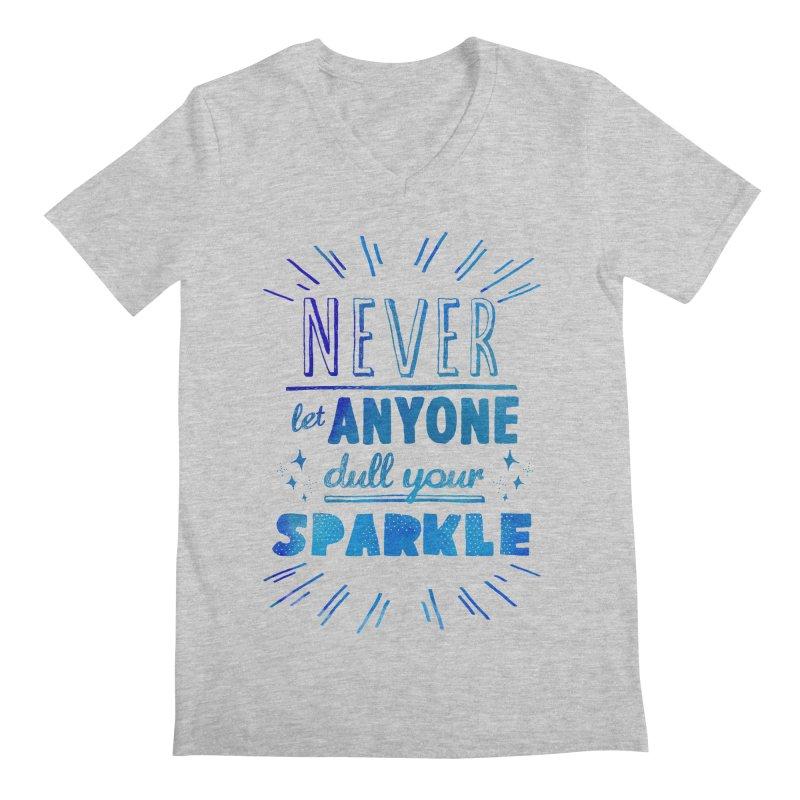 Never Let Anyone Dull Your Sparkle Men's Regular V-Neck by poptastictees's Artist Shop
