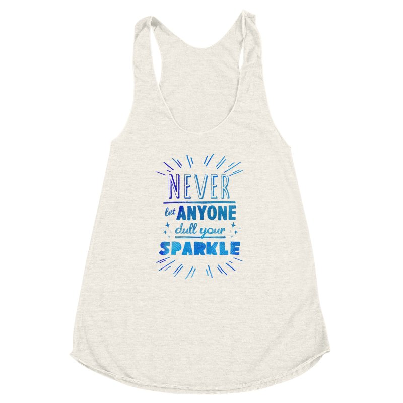 Never Let Anyone Dull Your Sparkle   by poptastictees's Artist Shop