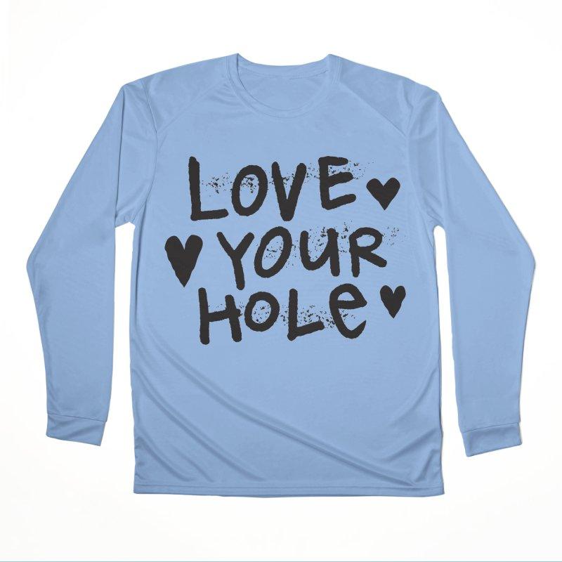 Love Your Hole Women's Longsleeve T-Shirt by PORK-PIE Brand