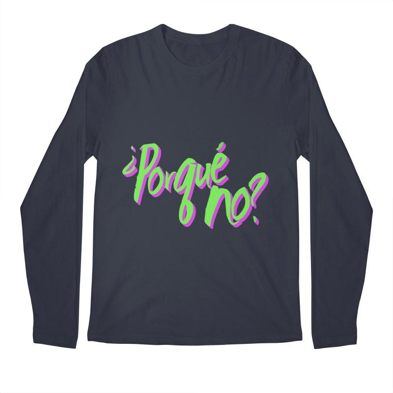 Porque No? Men's Regular Longsleeve T-Shirt by ¿Porque No?