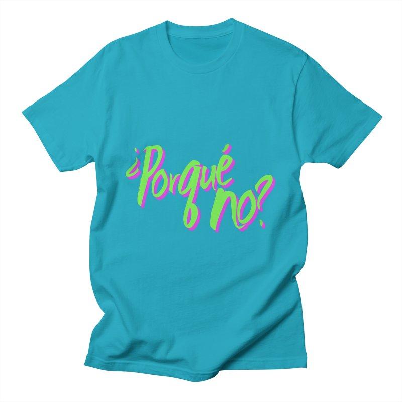Porque No? Men's Regular T-Shirt by ¿Porque No?
