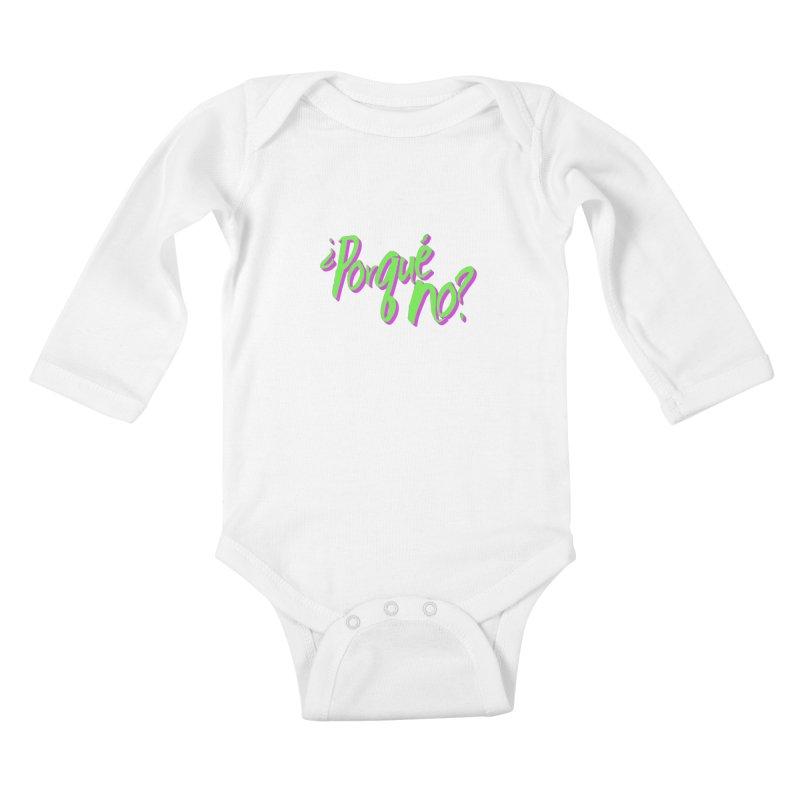 Porque No? Kids Baby Longsleeve Bodysuit by ¿Porque No?