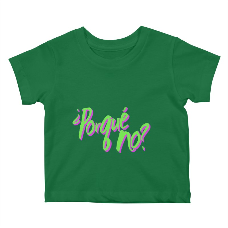 Porque No? Kids Baby T-Shirt by ¿Porque No?