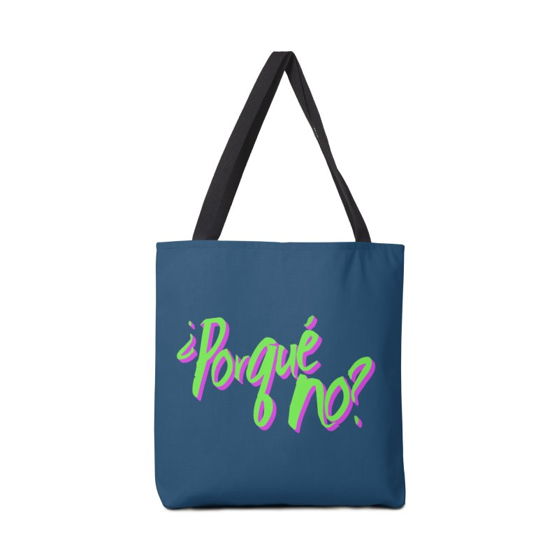 Porque No? Accessories Tote Bag Bag by ¿Porque No?