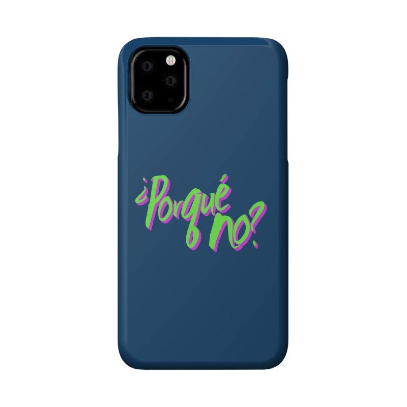 Porque No? Accessories Phone Case by ¿Porque No?