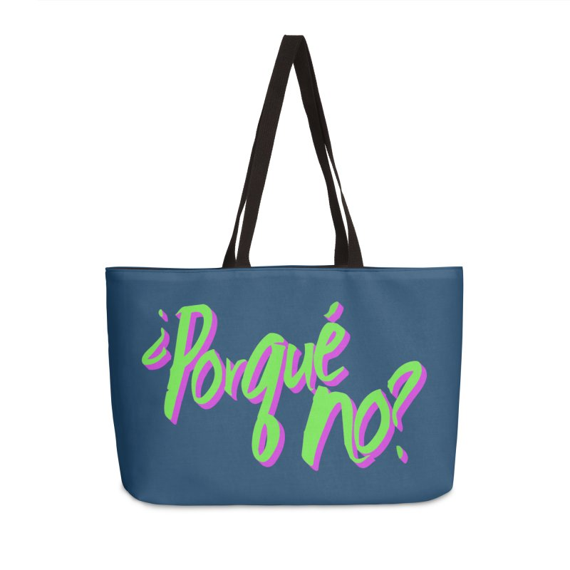 Porque No? Accessories Weekender Bag Bag by ¿Porque No?