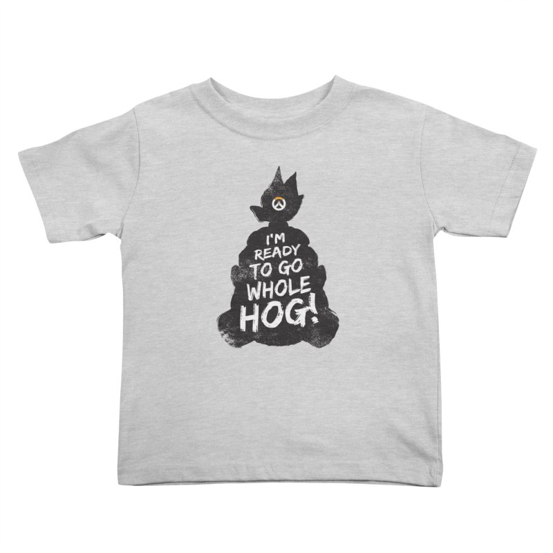 I'm ready to go whole hog! Kids Toddler T-Shirt by Positivitees