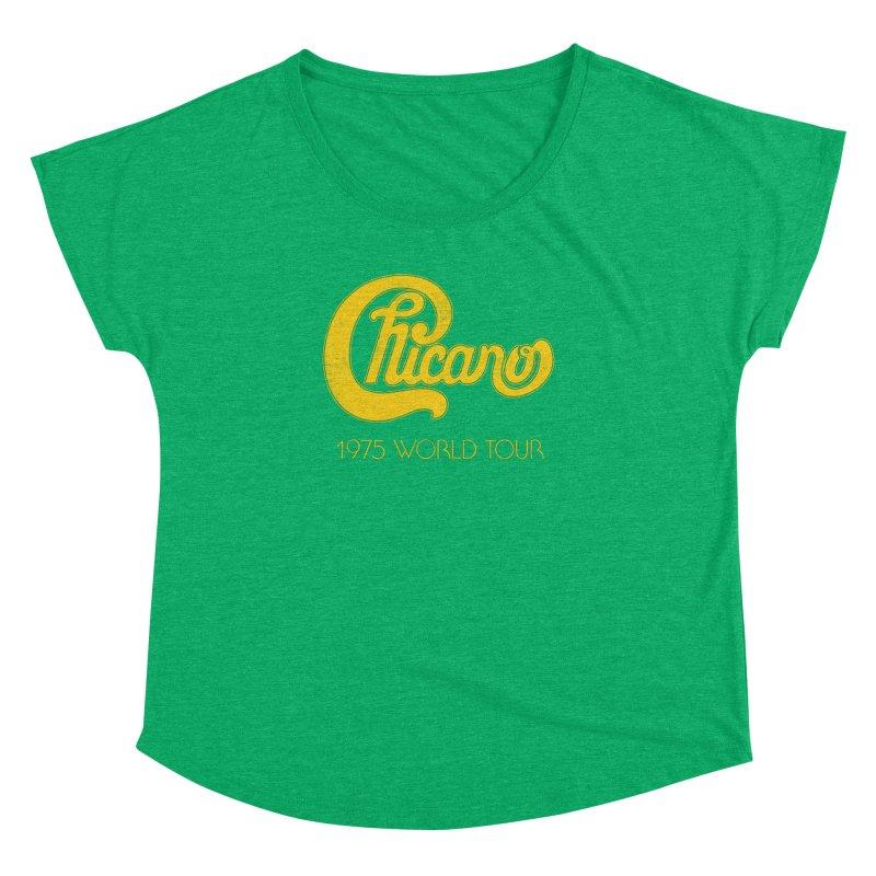 Chicano: World Tour 1975 Women's Dolman by Postlopez