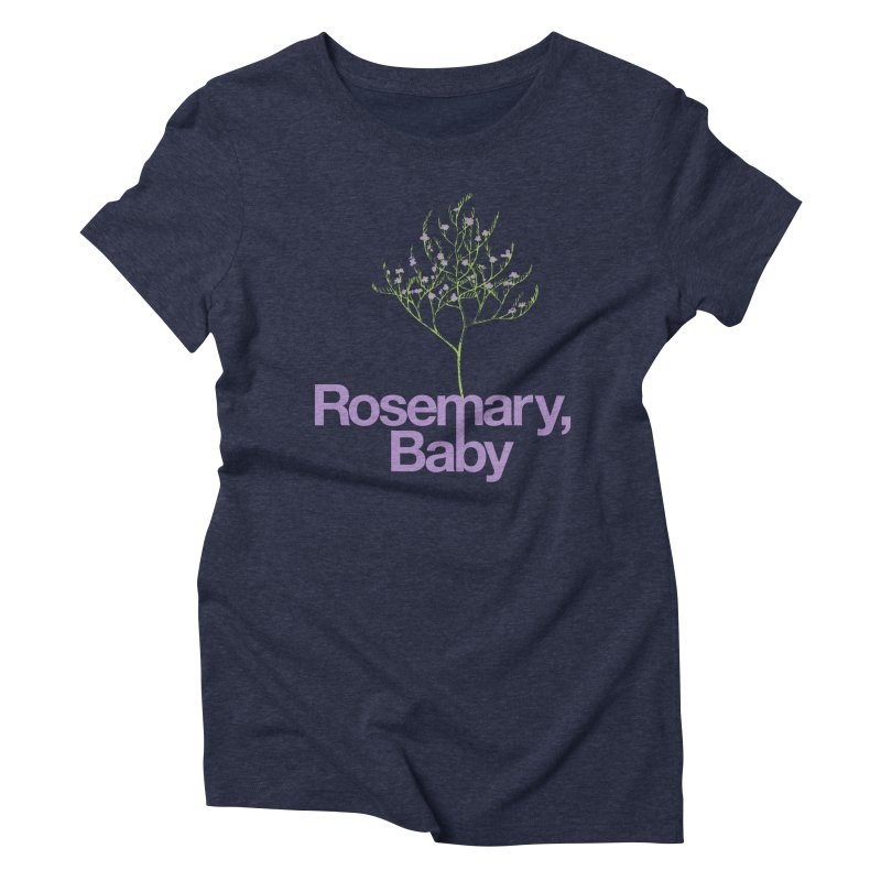 Rosemary, Baby Women's Triblend T-shirt by Postlopez