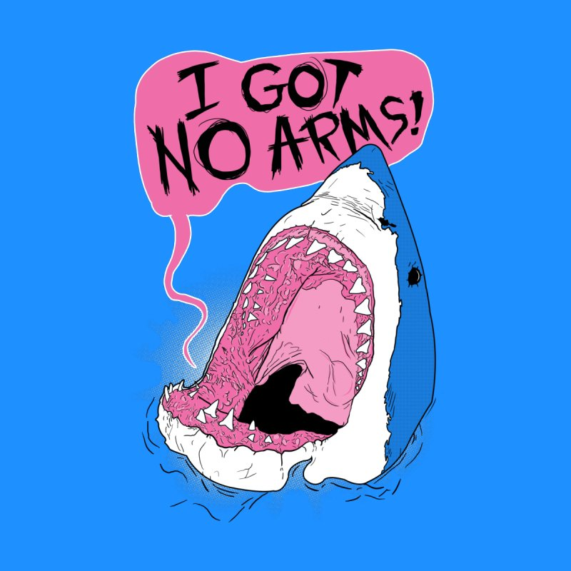 I Got No Arms None  by Postlopez