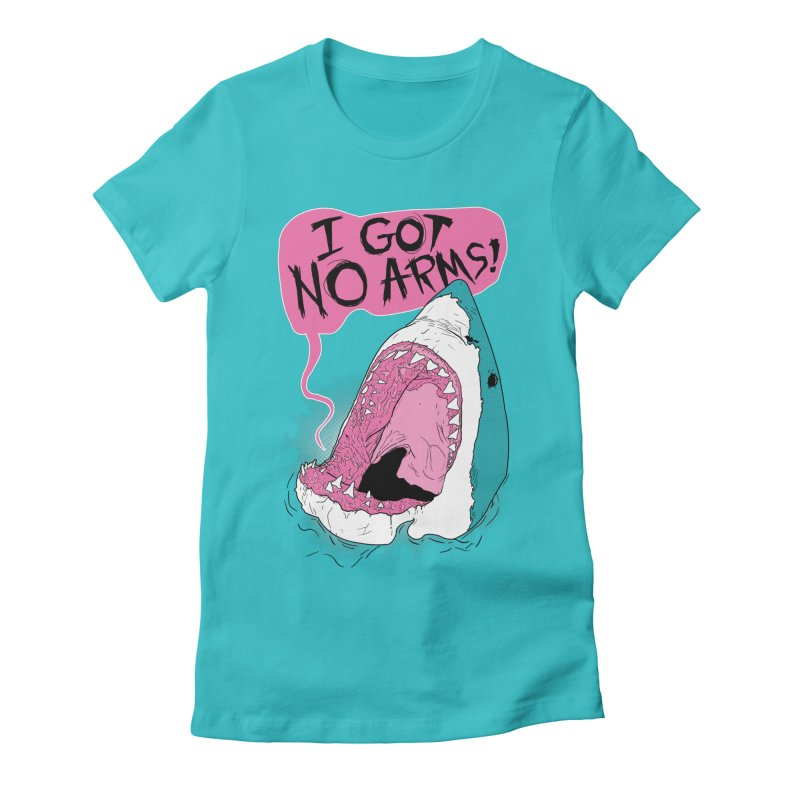I Got No Arms Women's Fitted T-Shirt by Postlopez