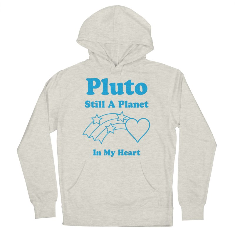 Pluto: Still A Planet in my Heart Women's Pullover Hoody by Postlopez