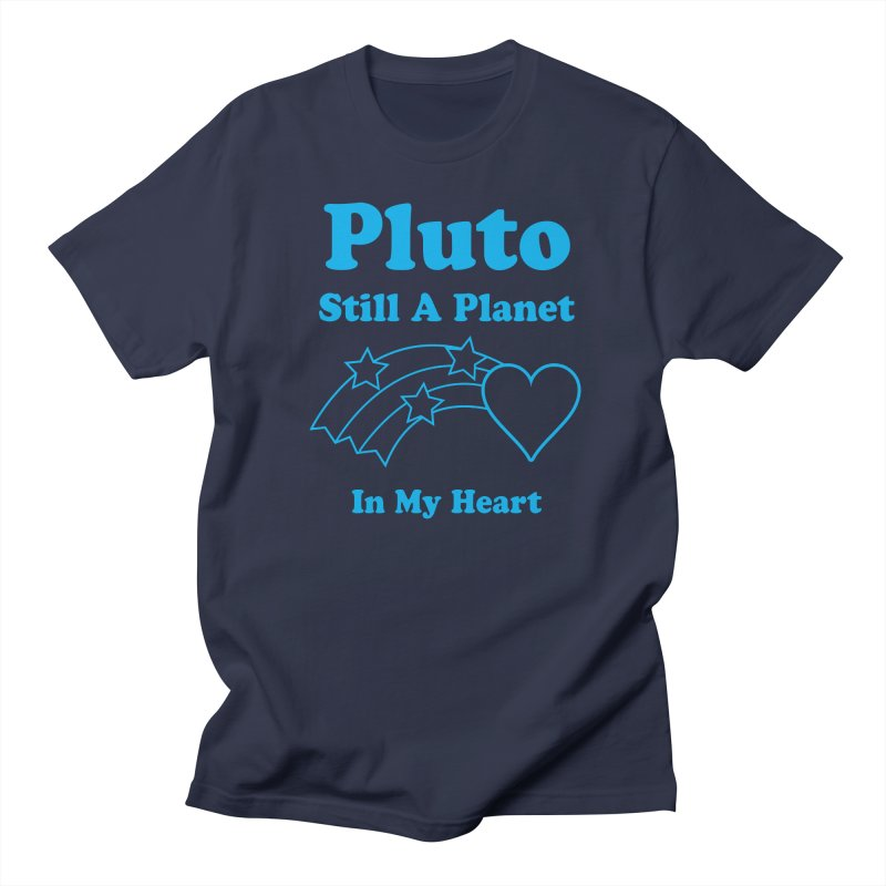 Pluto: Still A Planet in my Heart Men's T-shirt by Postlopez
