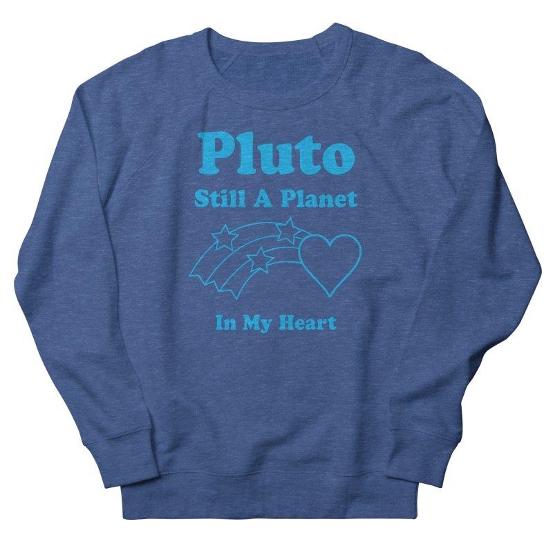 Pluto: Still A Planet in my Heart Women's Sweatshirt by Postlopez