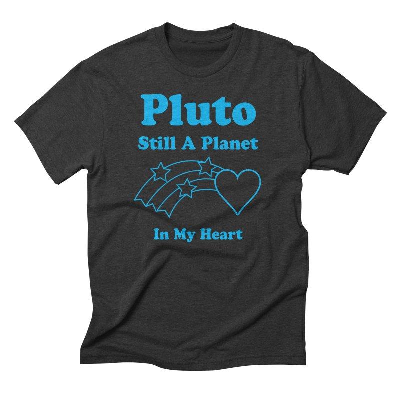 Pluto: Still A Planet in my Heart Men's Triblend T-Shirt by Postlopez