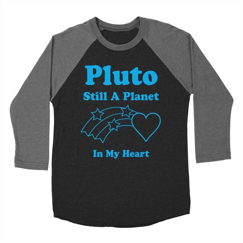 Pluto: Still A Planet in my Heart Women's Baseball Triblend T-Shirt by Postlopez