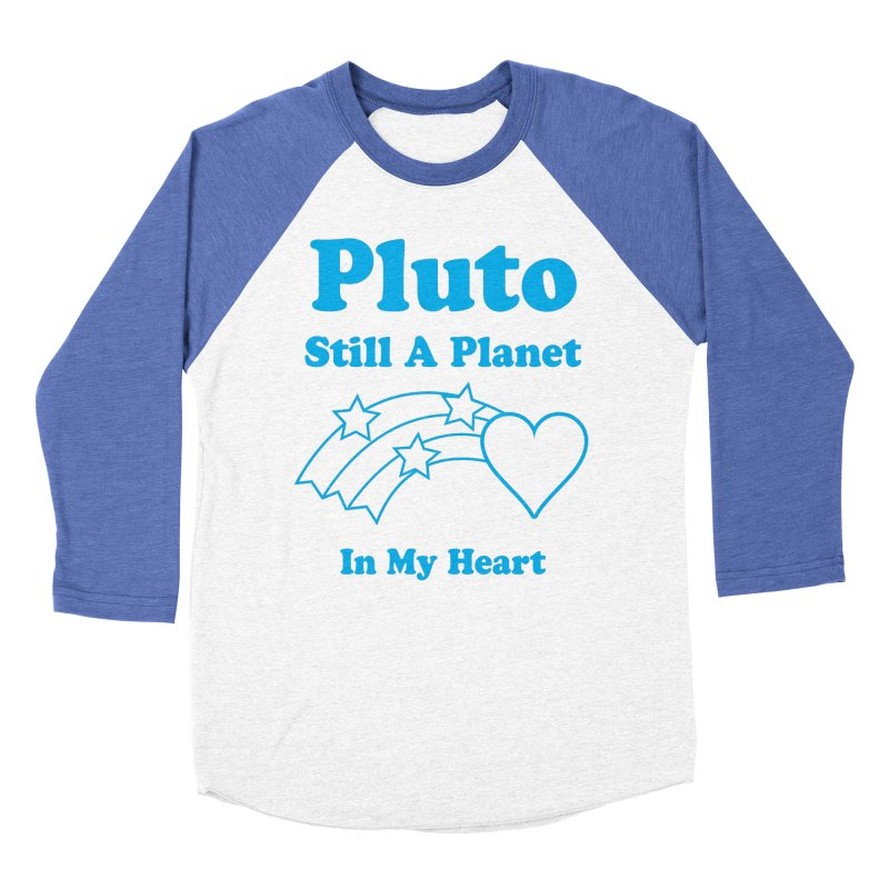 Pluto: Still A Planet in my Heart Men's Baseball Triblend T-Shirt by Postlopez