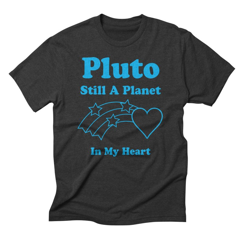 Pluto: Still A Planet in my Heart Men's Triblend T-shirt by Postlopez