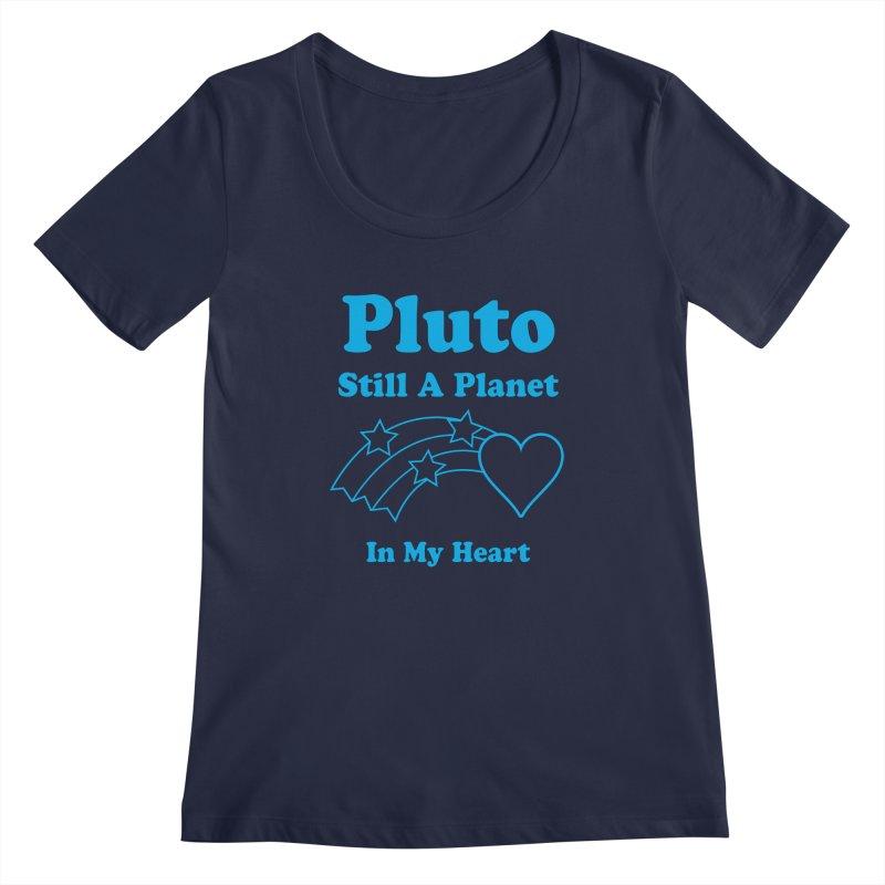 Pluto: Still A Planet in my Heart Women's Scoopneck by Postlopez