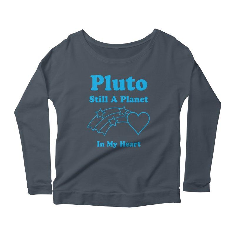Pluto: Still A Planet in my Heart Women's Longsleeve Scoopneck  by Postlopez