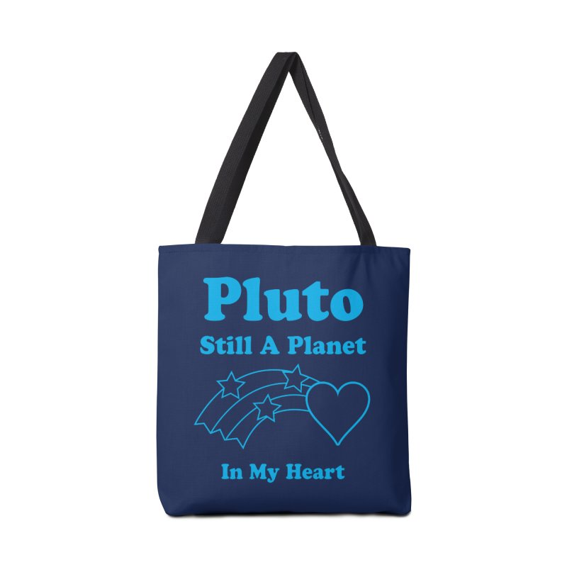 Pluto: Still A Planet in my Heart Accessories Bag by Postlopez