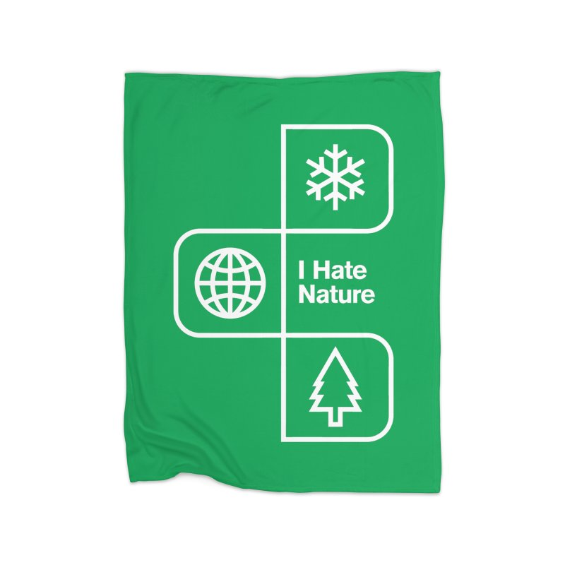 I Hate Nature Home Blanket by Postlopez