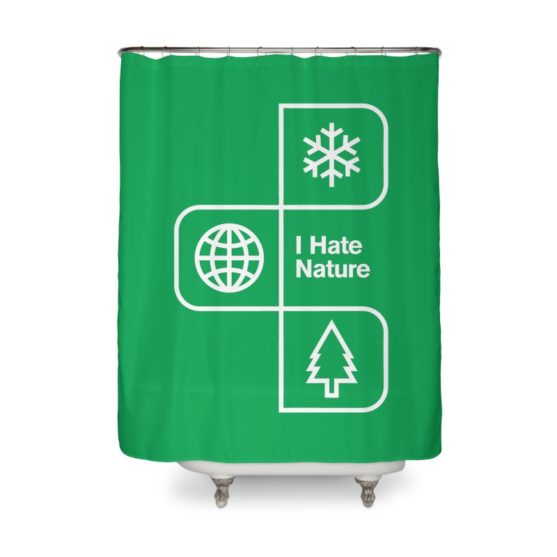 I Hate Nature Home Shower Curtain by Postlopez