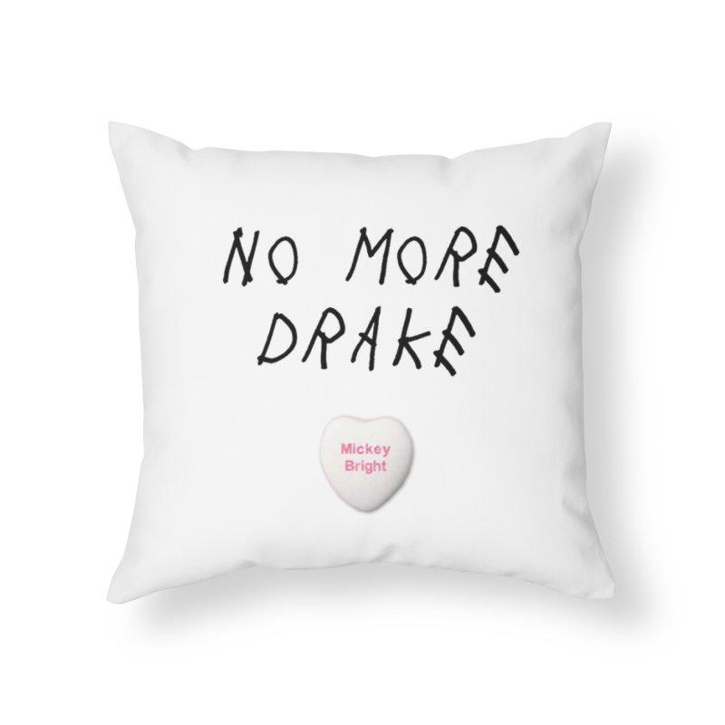 No More Drake_white Home Throw Pillow by Post Zen
