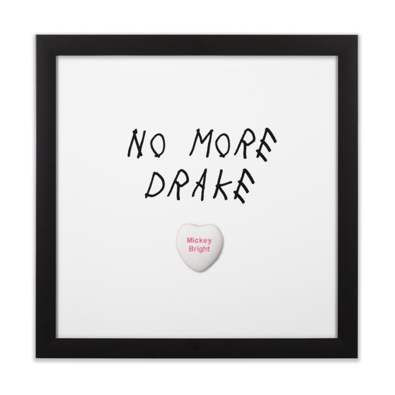 No More Drake_white Home Framed Fine Art Print by Post Zen