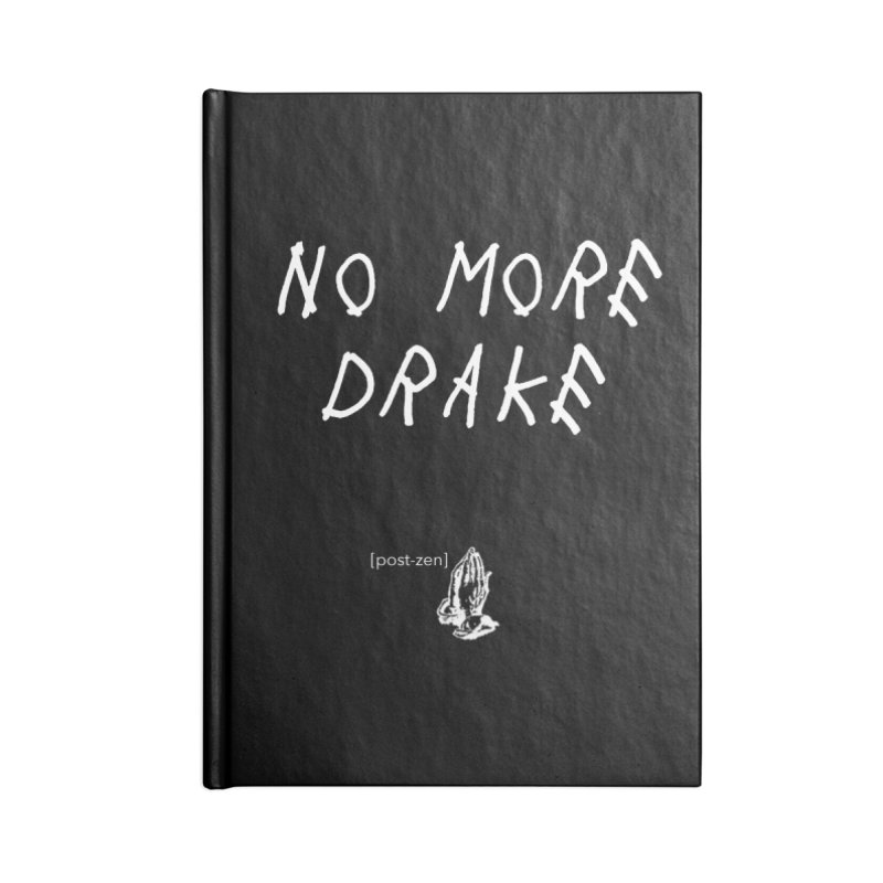 No More Drake_v2 Accessories Blank Journal Notebook by Post Zen