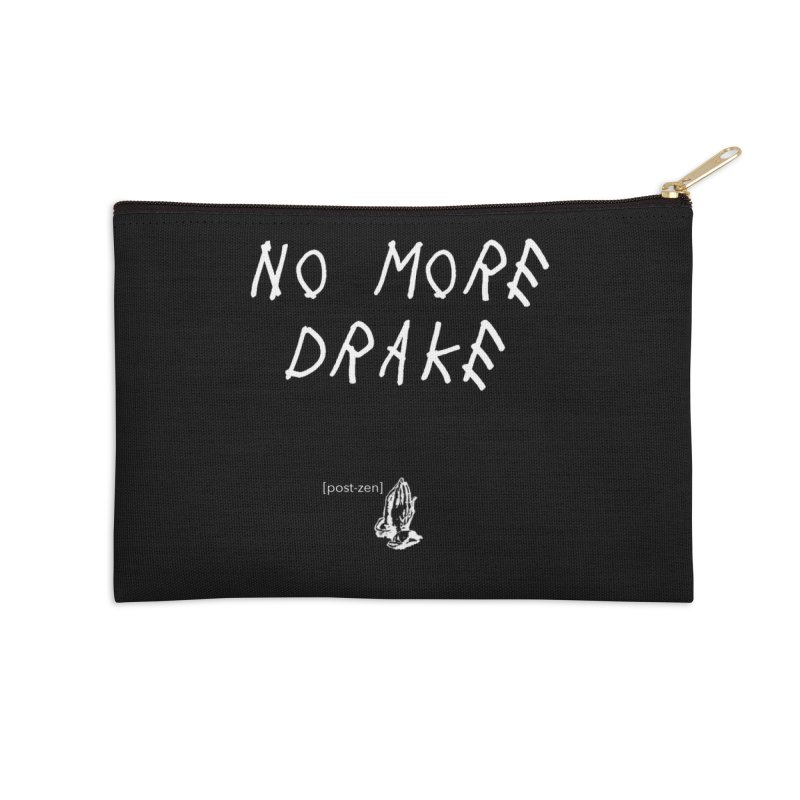 No More Drake_v2 Accessories Zip Pouch by Post Zen