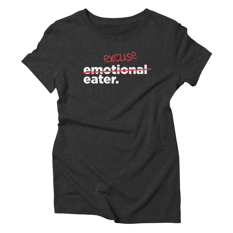 Excuse Eater Women's Triblend T-Shirt by Potato Wisdom's Artist Shop