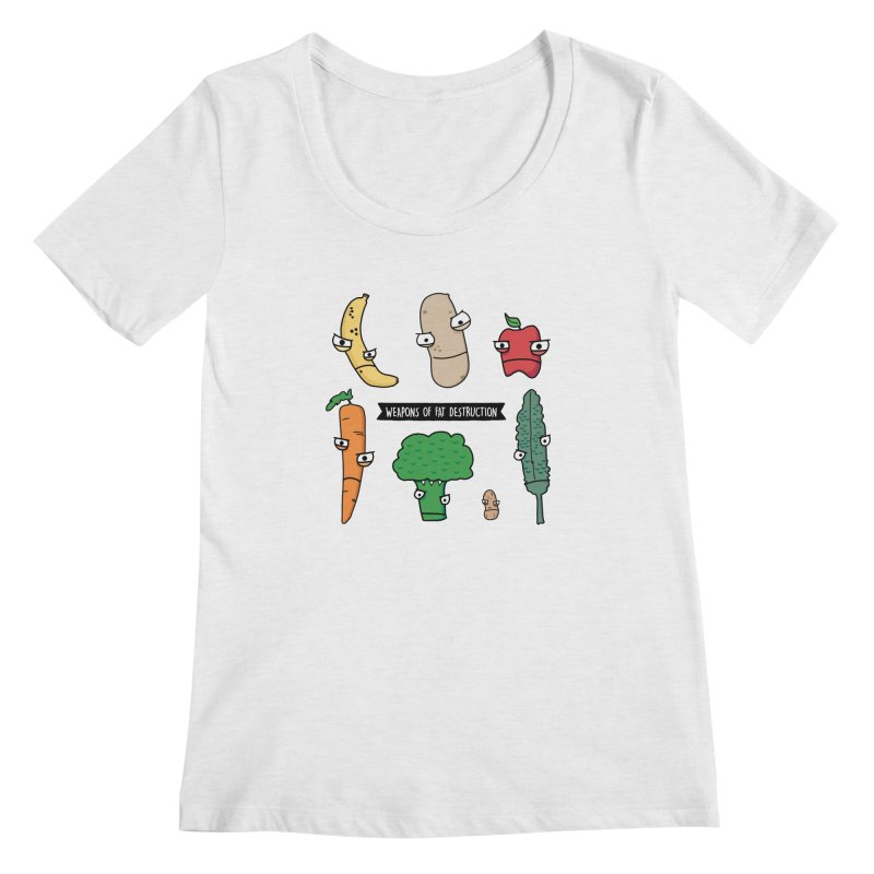 Weapons of Fat Destruction Shirts Women's Scoop Neck by Potato Wisdom's Artist Shop