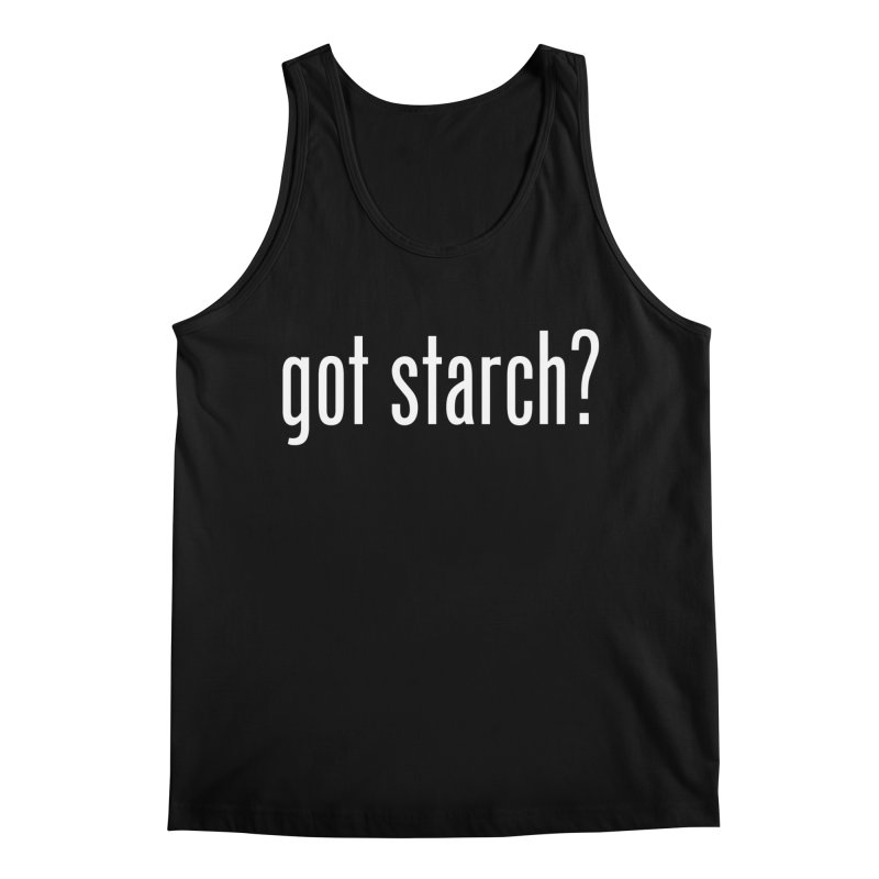 Got Starch? Men's Regular Tank by Potato Wisdom's Artist Shop