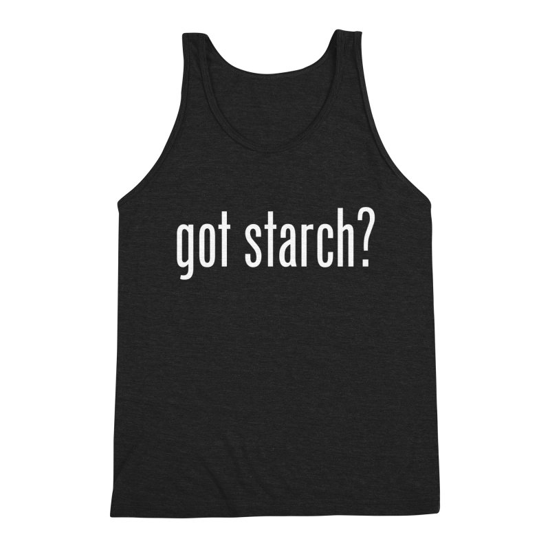 Got Starch? Men's Triblend Tank by Potato Wisdom's Artist Shop