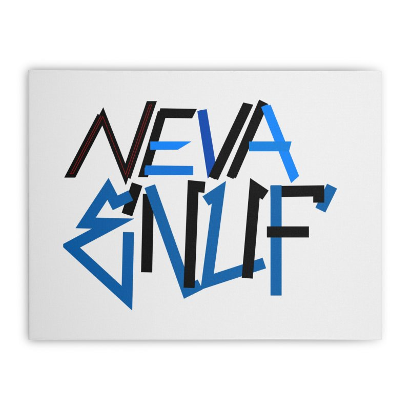 Neva Enuf Home Stretched Canvas by Power Artist Shop