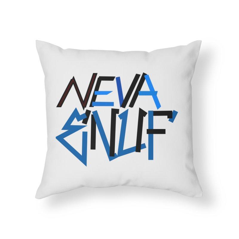 Neva Enuf Home Throw Pillow by Power Artist Shop