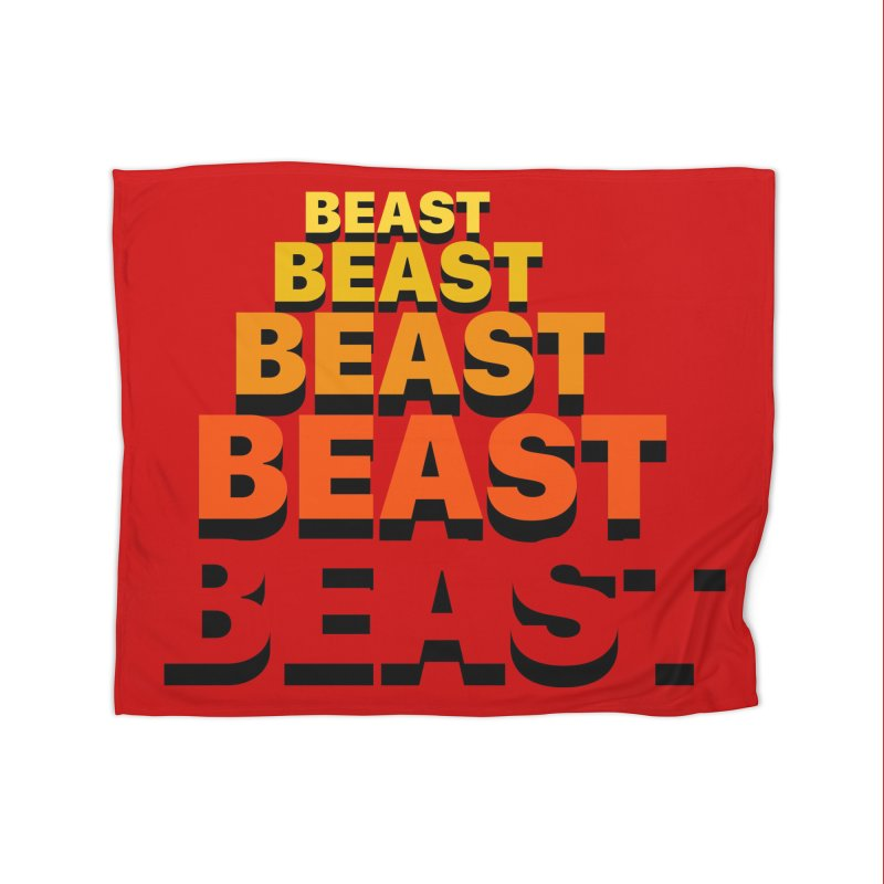 Beast Beast Beast Home Fleece Blanket Blanket by Power Artist Shop