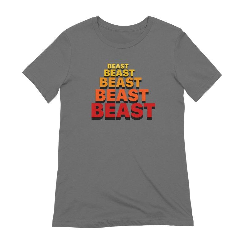 Beast Beast Beast Women's T-Shirt by Power Artist Shop