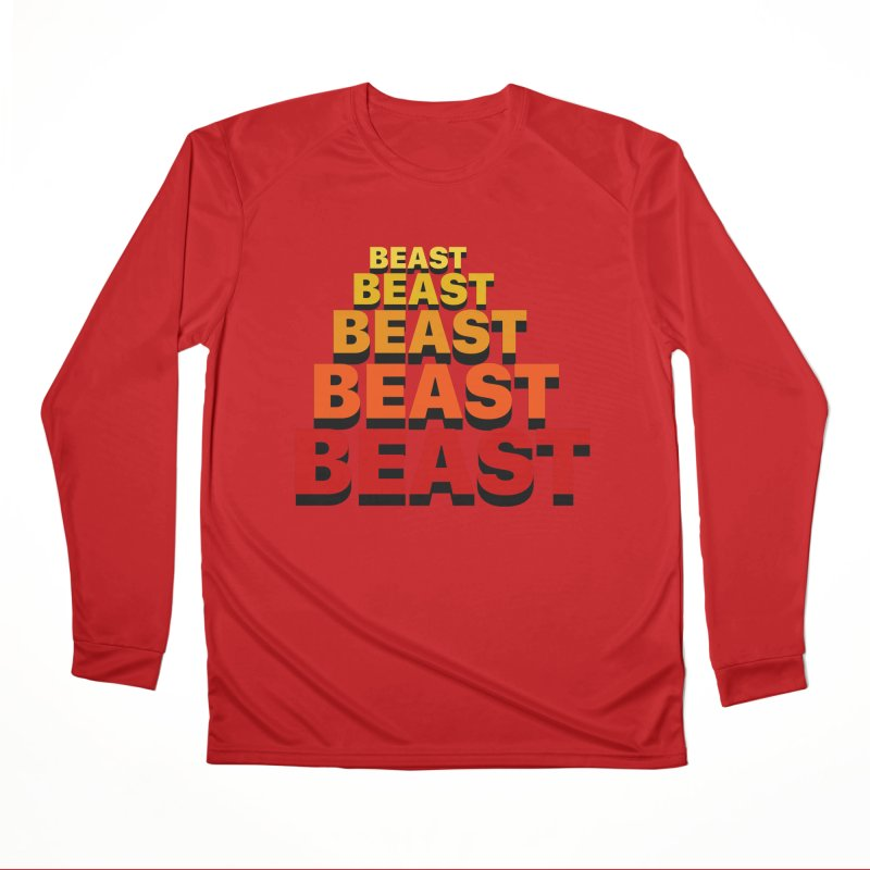 Beast Beast Beast Women's Performance Unisex Longsleeve T-Shirt by Power Artist Shop