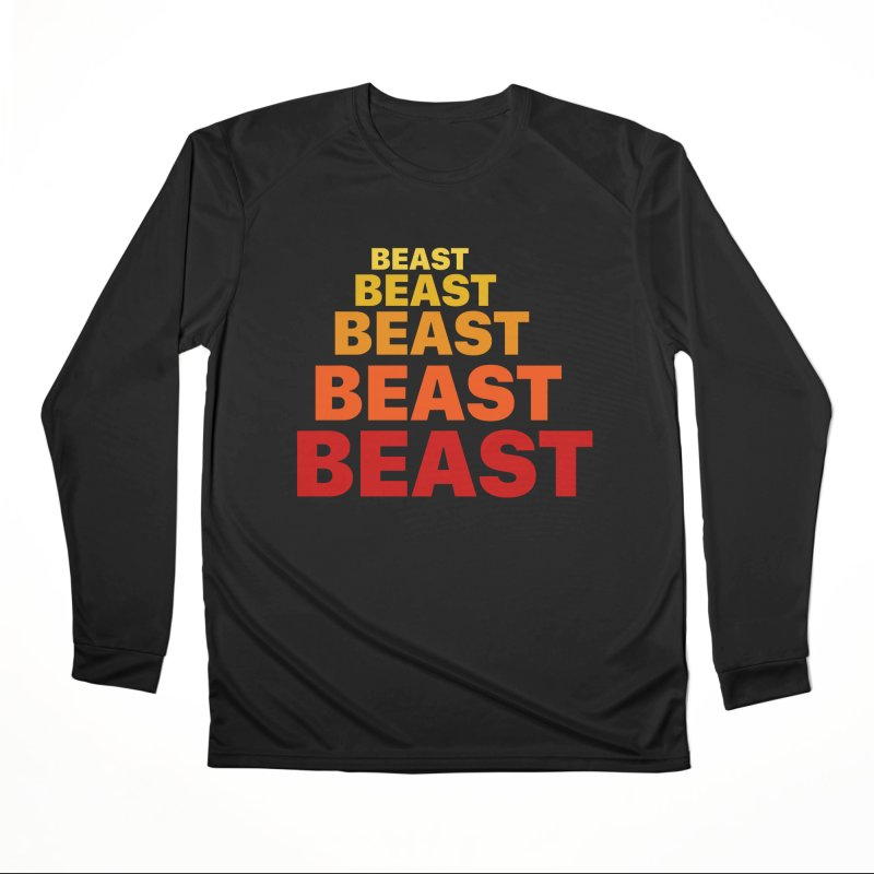 Beast Beast Beast Men's Performance Longsleeve T-Shirt by Power Artist Shop