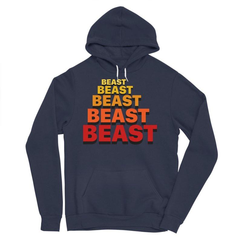 Beast Beast Beast Men's Sponge Fleece Pullover Hoody by Power Artist Shop