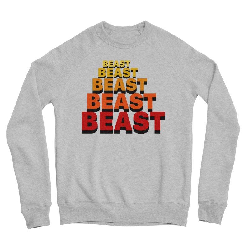 Beast Beast Beast Men's Sponge Fleece Sweatshirt by Power Artist Shop