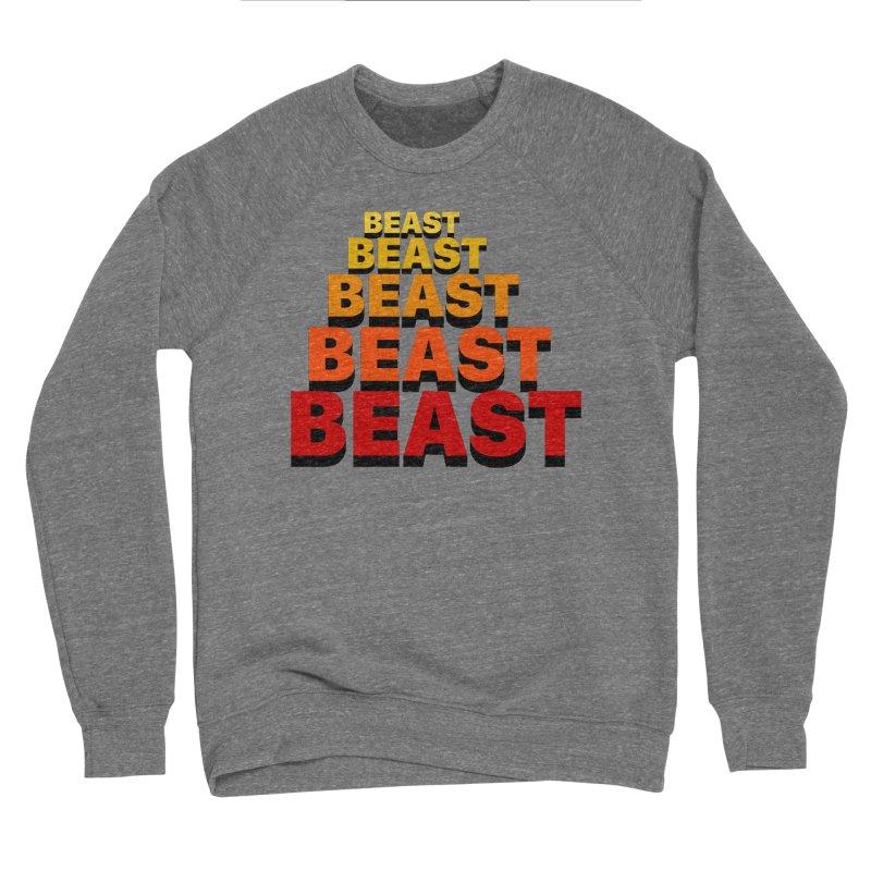 Beast Beast Beast Women's Sponge Fleece Sweatshirt by Power Artist Shop