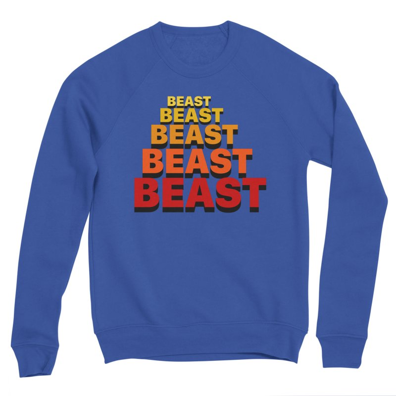 Beast Beast Beast Women's Sweatshirt by Power Artist Shop