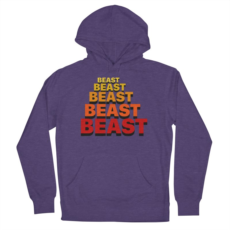 Beast Beast Beast Men's French Terry Pullover Hoody by Power Artist Shop