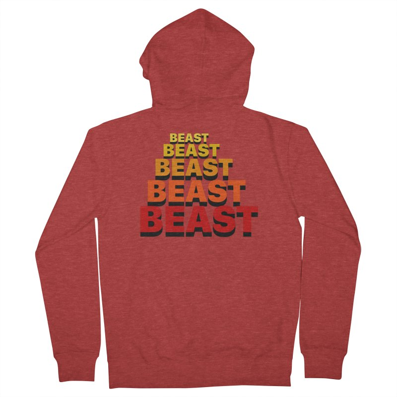 Beast Beast Beast Men's French Terry Zip-Up Hoody by Power Artist Shop