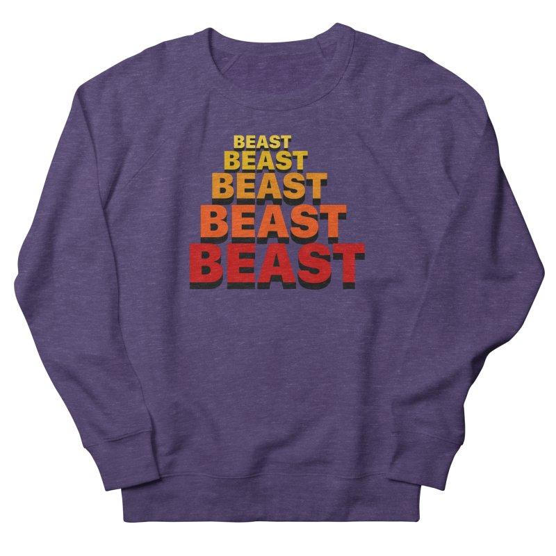 Beast Beast Beast Men's French Terry Sweatshirt by Power Artist Shop
